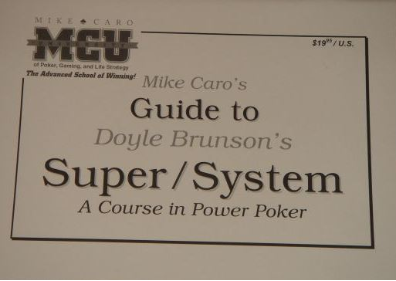 Mike Caro's Guide to Doyle Brunson's Super/System / MCU